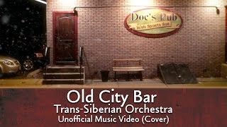 Trans-Siberian Orchestra - OLD CITY BAR - Unofficial Music Video Cover