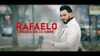 RAFAELO - OMOARA-MA CU IUBIRE | Official Video