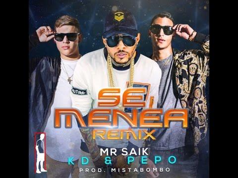Se Menea Remix /Mr Saik  KD y Pepo/