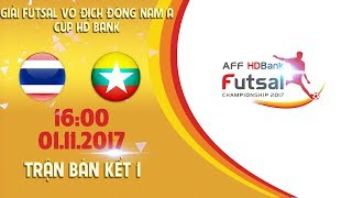 full  thai lan vs myanmar  ban ket 1 - giai futsal vo dich dong nam a cup hdbank 2017