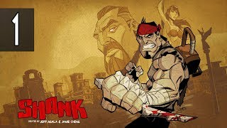 SHANK - Walkthrough Part 1 Gameplay [1080p HD 60FPS PC] No Commentary