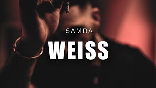 SAMRA - WEISS (Official HQ Lyrics) Lyrics by L2fp Music