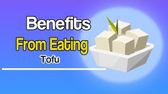 Benefits From Eating Tofu - Get Into The Tofu Habit For A Naturally Healthy You