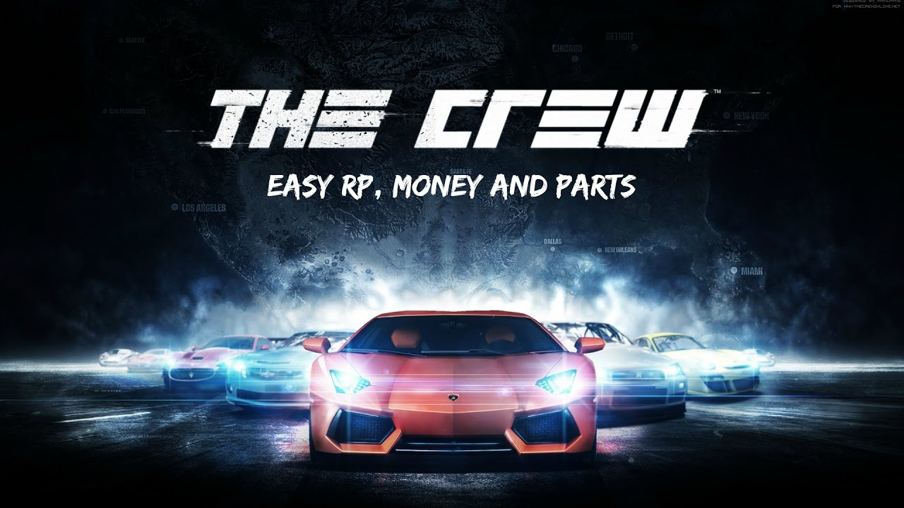 The Crew - Fast Money, XP and Parts! Updated 2017 - YouTube