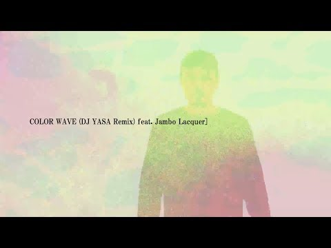 NAO-K『Color Wave feat. Jambo Lacquer (DJ YASA Remix)