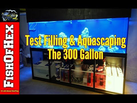 Test Filling & Aquascaping The 300 Gallon Reef