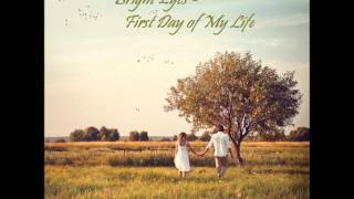 Bright Eyes - First Day of My life lyrics