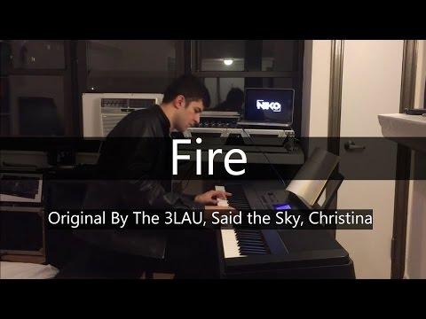 """Fire"" - 3LAU, Said The Sky, Christina (Piano Cover) - Niko Kotoulas"