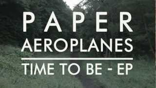 Paper Aeroplanes: Time to Be