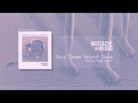 MUSTACHE AND BEARD - Duta tanam seluruh dunia (Official Audio)