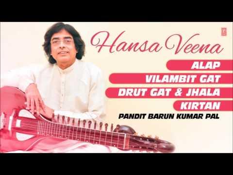 HANSA VEENA : Full Audio JUKEBOX ||  Pt. Barun Kumar Pal {Classical Instrumental} || Tseriesclassics