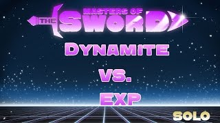 EXP vs Dynamite  «Masters of the sword» Solo 25.04.2017