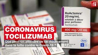 Tocilizumab : que peut-on attendre de ce médicament dans la lutte contre le Covid-19 ?