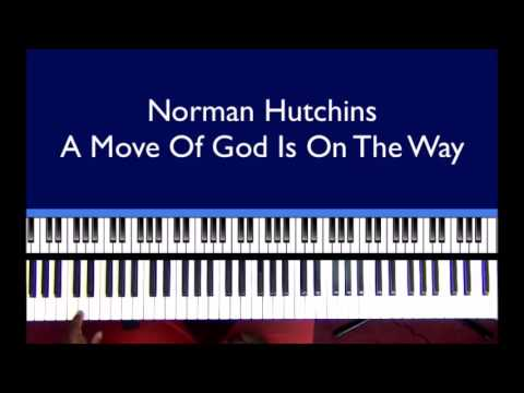 A Move Of God Is On The Way Norman Hutchins Youtube