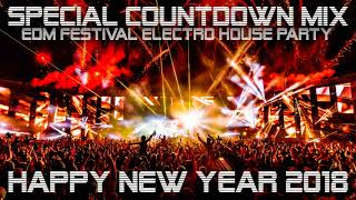 HAPPY NEW YEAR 2018 - Special COUNTDOWN Mix - EDM Festival House Party [Mixed by Jay de Laze]