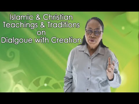 Muslim Christian Teachings on Dialogue with Creation