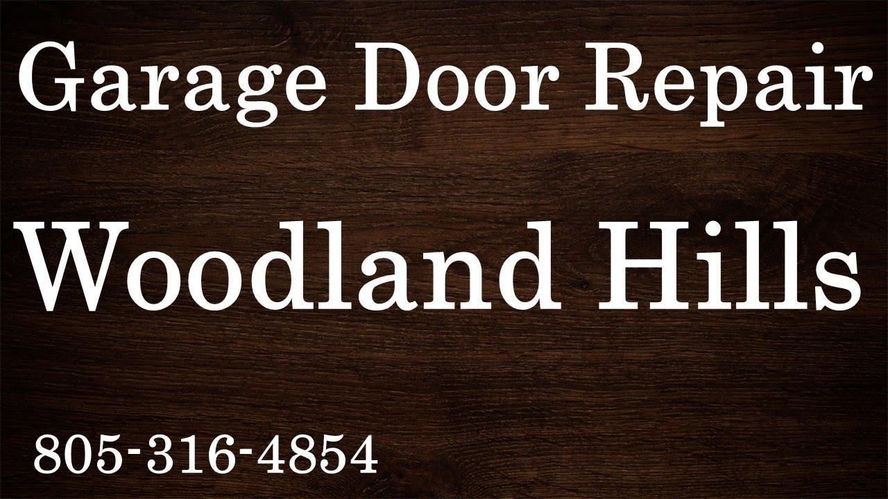 Garage Door Repair Woodland Hills CA 805 316 4854   YouTube