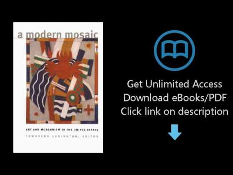 Download A Modern Mosaic: Art and Modernism in the United States [P.D.F]
