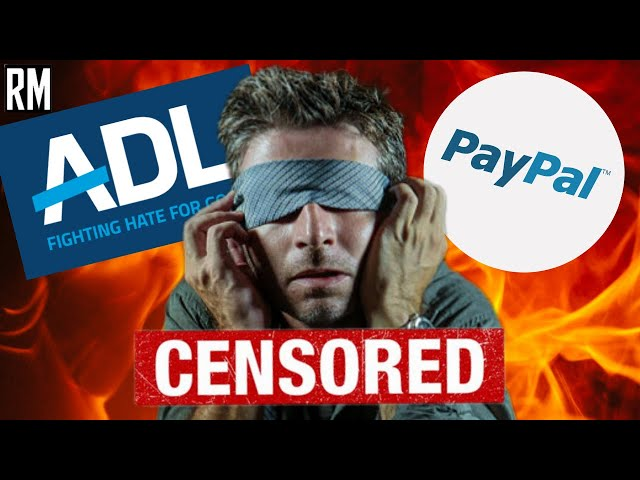 PayPal & ADL Join Together In New Censorship Campaign