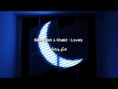 Billie Eilish & Khalid - Lovely مترجمة