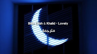 Billie Eilish & Khalid - Lovely مترجمة