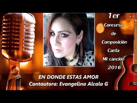 Evangelina Alcala - PARTICIPANTE # 5 - Canción: En donde estas amor