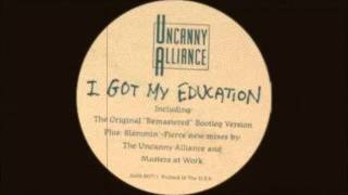 Uncanny Alliance - I Got My Education (A Bitch Got Nowhere To Live) Original Edited Mix 1992