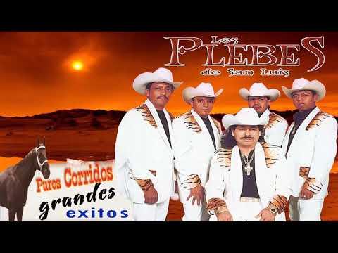 Corridos Mix Exitos – Los Plebes De San Luis