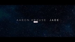 Aaron Krause Jade Lyric Video