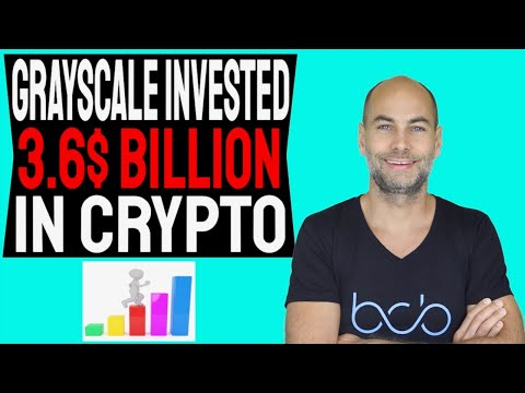 GRAYSCALE INVESTED 3.6 BILLION DOLLAR IN CRYPTO (Details)