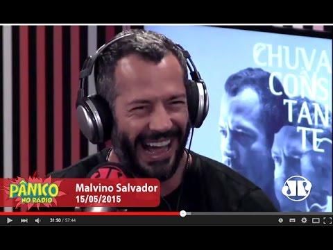 Malvino Salvador - Pânico - 15/05/15