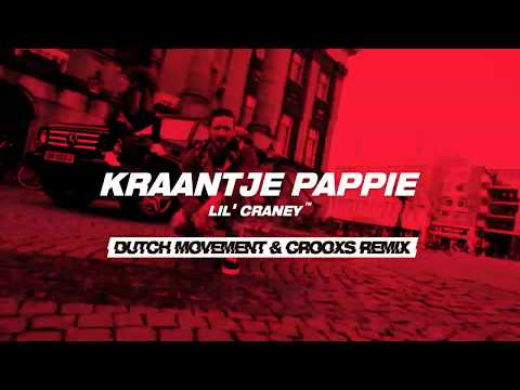 Kraantje Pappie - Lil Craney (Dutch Movement & Crooxs Remix)