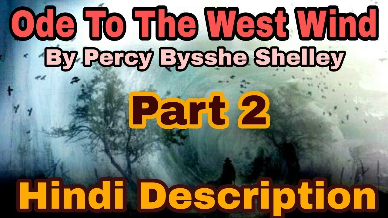 Ode To The West Wind By Percy Bysshe Shelley In Hindi Description For Ltgrade Youtube Analysi