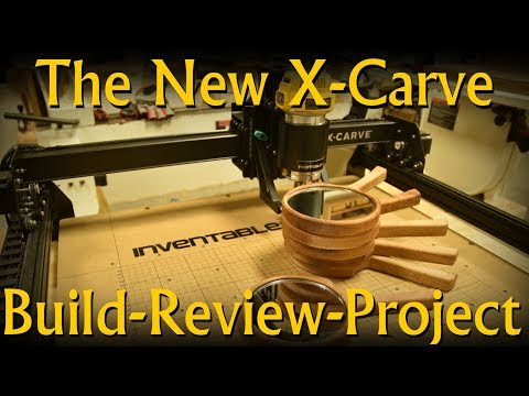 The New 2017 X-Carve: Build, Review and Project