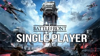 Star Wars Battlefront - Singleplayer Gameplay