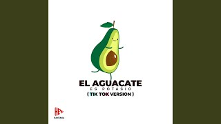 El Aguacate Es Potasio (TikTok Version)