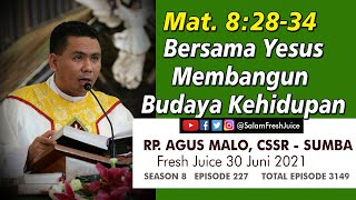 Fresh Juice 30 Juni 2021 Renungan Harian Audio Katolik Mat. 8:28-34. Tema : Bersama Yesus Membangun Budaya Kehidupan Pembawa Renungan : RP.