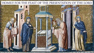 Homily for the Feast of the Presentation of the Lord