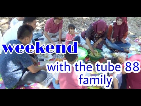 Weekend With The Tube 88 Family||Akhir Pekan Bersama Keluarga Tube88