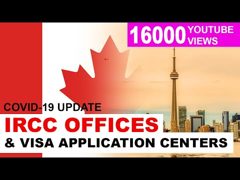 IRCC OFFICES AND VISA APPLICATION CENTRES (VAC): COVID-19 UPDATE