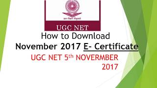 How to download November 2017 E-Certificate|| UGC-NET