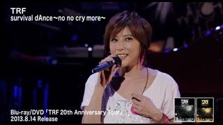 TRF / survival dAnce ~no no cry more~ (TRF 20th Anniversary Tour)