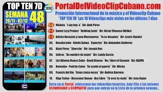 PORTAL DEL VÍDEO CLIP CUBANO * TOP TEN 7D * SEMANA 48 / 2018