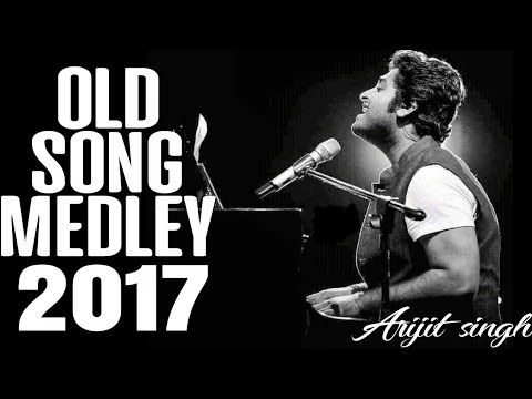 Old Song Medley 2017 | Arijit Singh Live