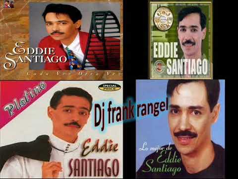 eddie santiago amada amante (dj frank rangel)