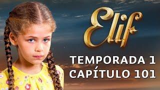 Elif Temporada 1 Capítulo 101 | Español