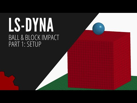 LS-Dyna Ball and Block Tutorial Part 1: Mesh and Boundary Condition Setup