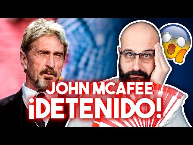 💥 DETIENEN A JOHN MCAFEE EN ESPAÑA | La red de Mario
