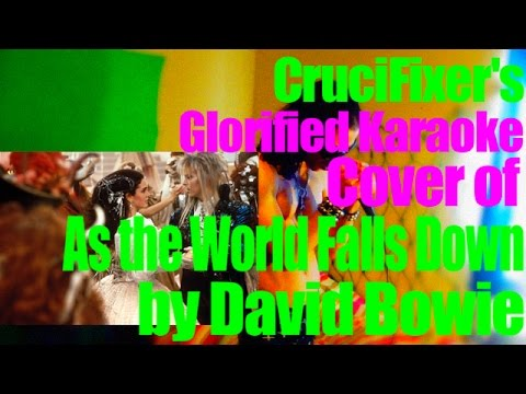 """CruciFixer's Karaoke Cover of """"As the World Falls Down"""" by David Bowie"""