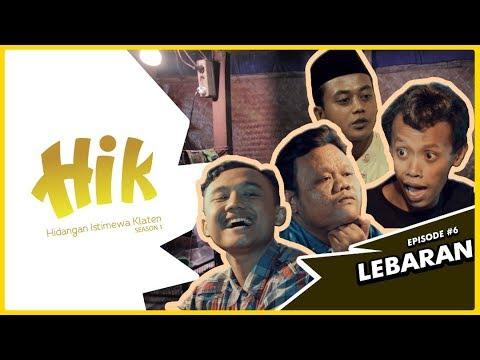 "HIK (Hidangan Istimewa Klaten) THE SERIES: Eps.6 ""LEBARAN"""